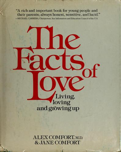 The Facts of Love  by Alex Comfort, Jane Comfort
