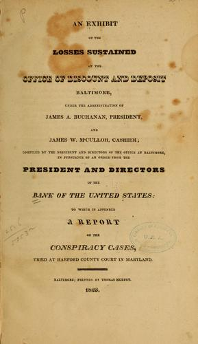 An exhibit of the losses sustained at the Office of Discount and Deposit, Baltimore, under the administration of James A. Buchanan, president, and James W. McCulloh, cashier by