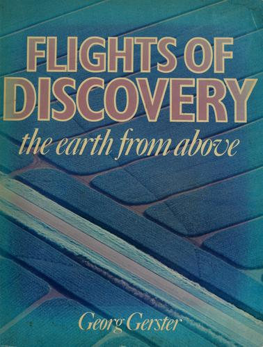 Flights of discovery by Georg Gerster