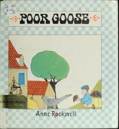 Poor Goose by Anne F. Rockwell