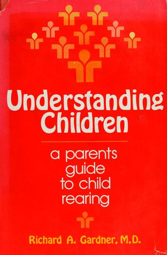 Understanding children by Richard A. Gardner