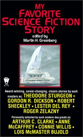 My Favorite Science Fiction Story by Martin H. Greenberg