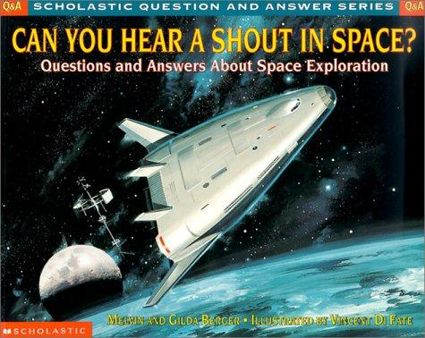 Can You Hear a Shout in Space by Melvin Berger
