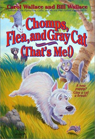 Chomps, Flea and Gray Cat by Carol Wallace