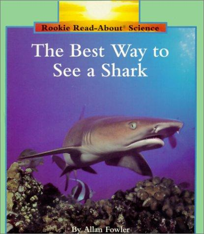 Best Way to See a Shark by Allan Fowler