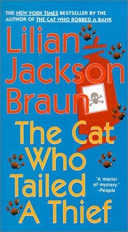 Cat Who Tailed a Thief by Lilian Jackson Braun