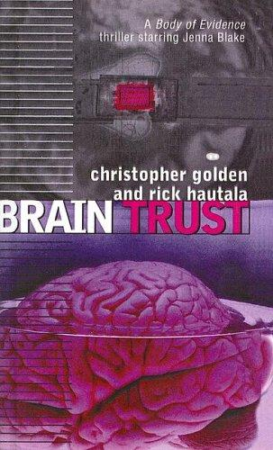 Brain Trust (Body of Evidence) by Christopher Golden, Rick Hautala