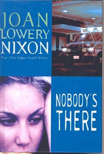 Nobody's There by Joan Lowery Nixon