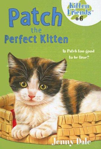 Patch the Perfect Kitten (Kitten Friends) by Jenny Dale