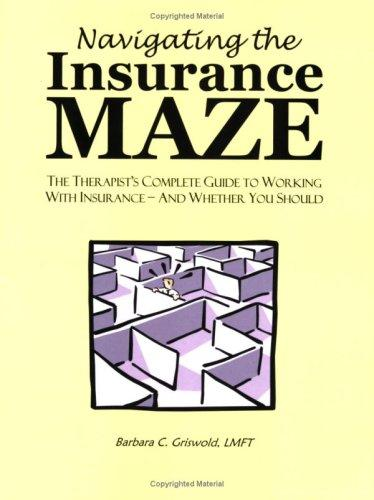 Navigating the Insurance Maze by Barbara Griswold