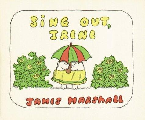 Sing Out, Irene (Four Little Troubles) by James Marshall