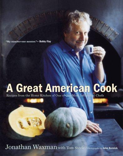 A Great American Cook: Recipes from the Home Kitchen of One of Our Most Influent
