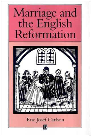 Marriage and the English Reformation by Eric Josef Carlson