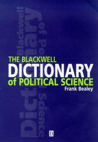 The Blackwell dictionary of political science by Frank Bealey
