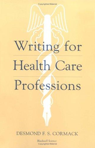 Writing for health care professions by Desmond Cormack