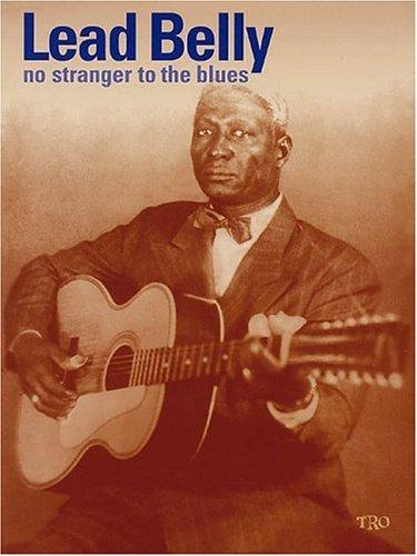 Leadbelly - No Stranger to the Blues by Leadbelly