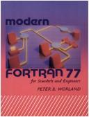 Modern Fortran 77 for Scientists and Engineers by Peter B. Worland