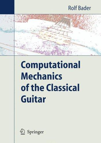 Computational Mechanics of the Classical Guitar by Rolf Bader