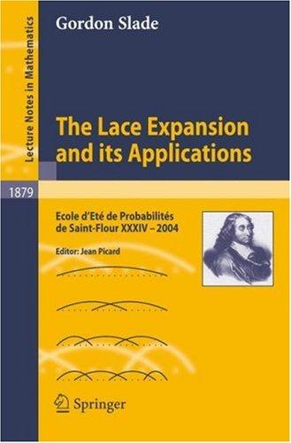 The Lace Expansion and its Applications by G. Slade
