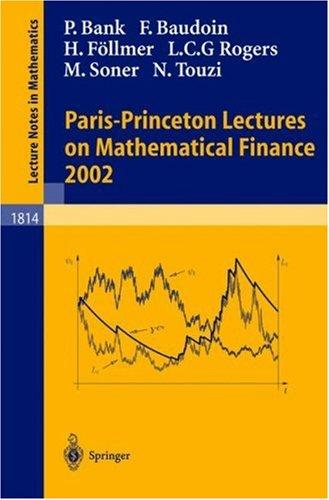 Paris-Princeton Lectures on Mathematical Finance 2002 by