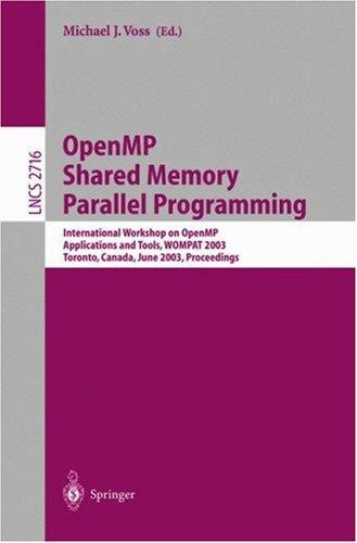 OpenMP Shared Memory Parallel Programming by Michael J. Voss