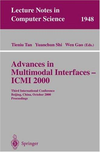 Advances in multimodal interfaces -- ICMI 2000 by