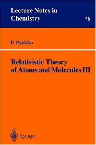 Relativistic theory of atoms and molecules III by Pekka Pyykkö