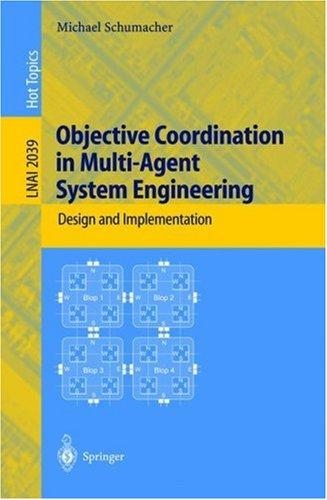Objective Coordination in Multi-Agent System Engineering by Michael Schumacher