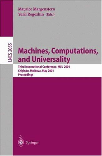 Machines, computations, and universality by MCU 2001 (2001 Chișinău, Moldova)