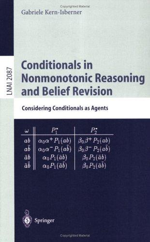 Conditionals in Nonmonotonic Reasoning and Belief Revision by Gabriele Kern-Isberner