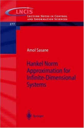 Hankel Norm Approximation for Infinite-Dimensional Systems by A. Sasane