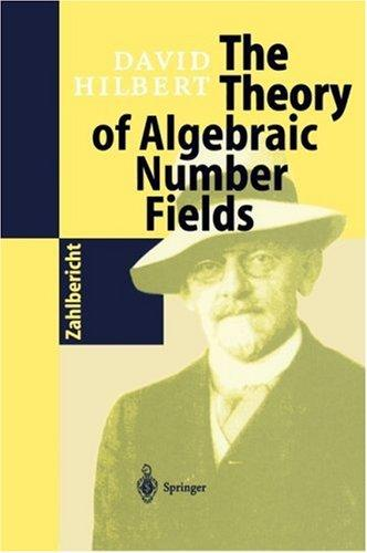 The theory of algebraic number fields by David Hilbert