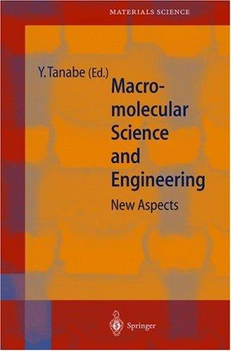 Macromolecular Science and Engineering by Yoshikazu Tanabe