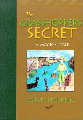 The grasshopper's secret by Renate Stendhal