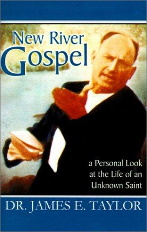 New River Gospel by James E. Taylor