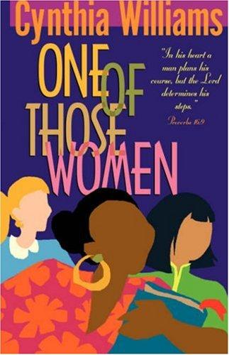 One of Those Women by Cynthia A. Williams