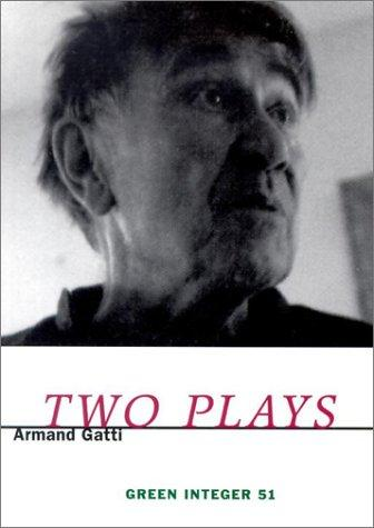 Two Plays by Gatti, Armand.