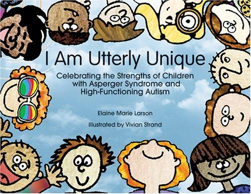 Image 0 of I Am Utterly Unique: Celebrating the Strengths of Children with Asperger Syndrom
