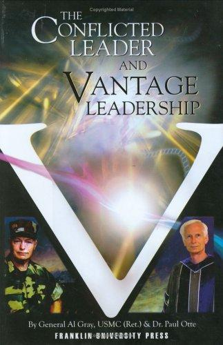 The Conflicted Leader and Vantage Leadership by Al Gray; Paul Otte