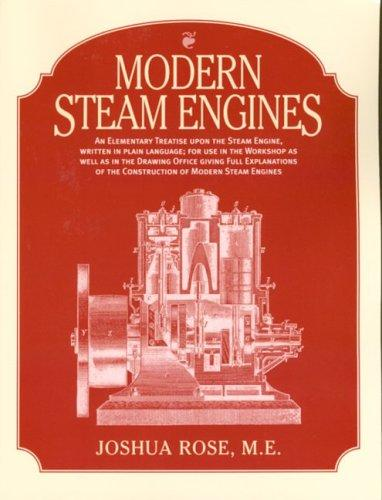 Modern steam engines by Joshua Rose