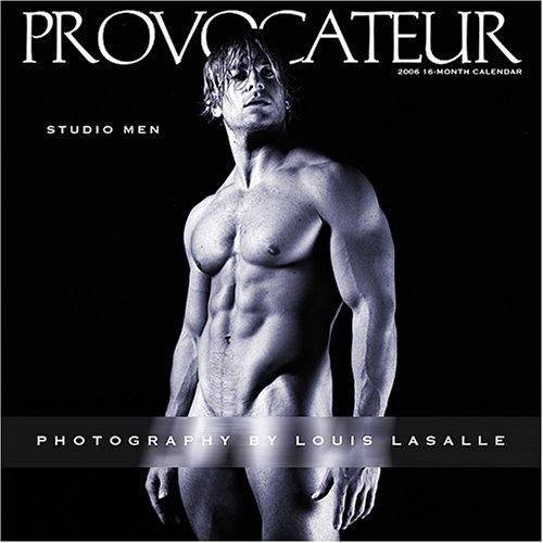 Provocateur 2006 Studio Men Calendar by Louis LaSalle