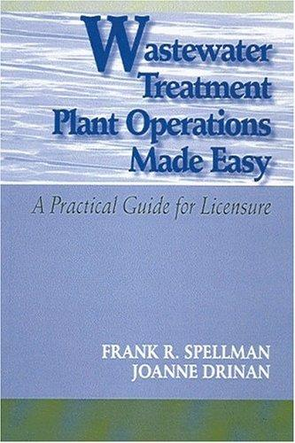 Wastewater Treatment Plant Operations Made Easy by Frank R. Spellman