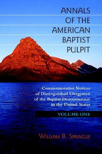 Annals of the American Baptist Pulpit by William B. Sprague