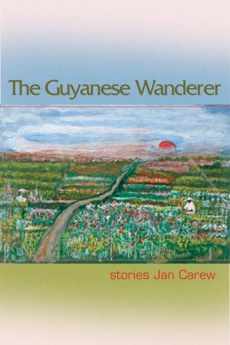 Guyanese Wanderer by Jan Carew