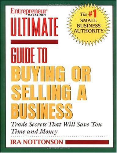 Ultimate book on buying and selling your business by Ira N. Nottonson