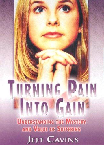 Turning Pain Into Gain by Jeff Cavins