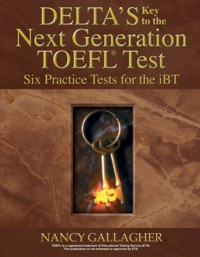 Delta's Key to the Next Generation TOEFL Test by Nancy Gallagher