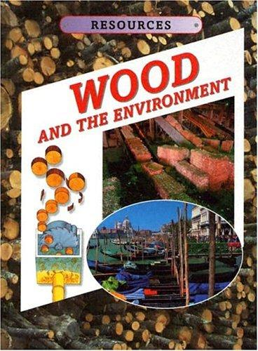 Wood and the environment by Kathryn Whyman