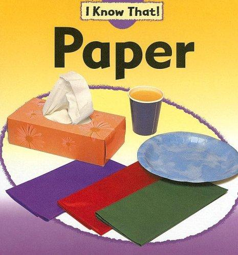 Paper (I Know That!) by Claire Llewellyn