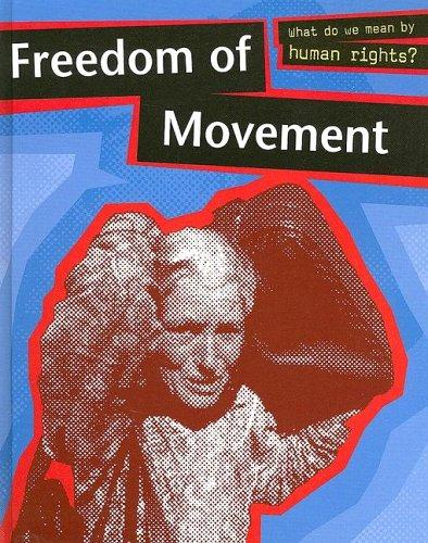 Freedom Of Movement (What Do We Mean By Human Rights?)